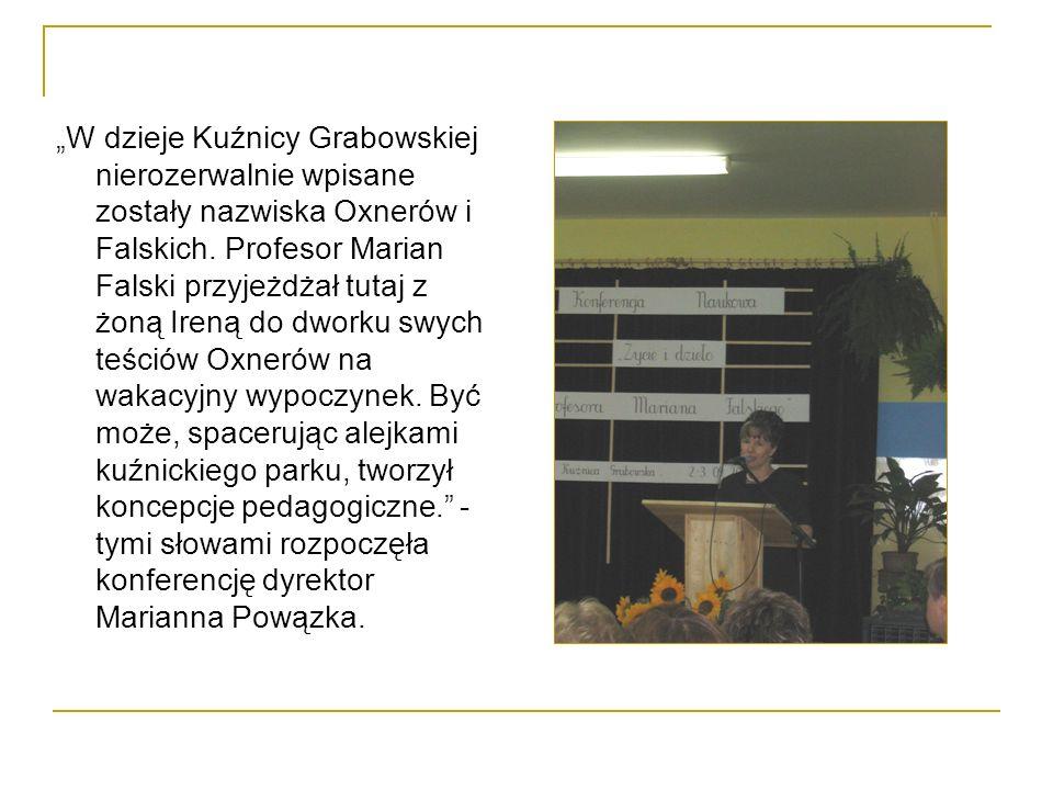 """""""W dzieje Kuźnicy Grabowskiej nierozerwalnie wpisane zostały nazwiska Oxnerów i Falskich."""