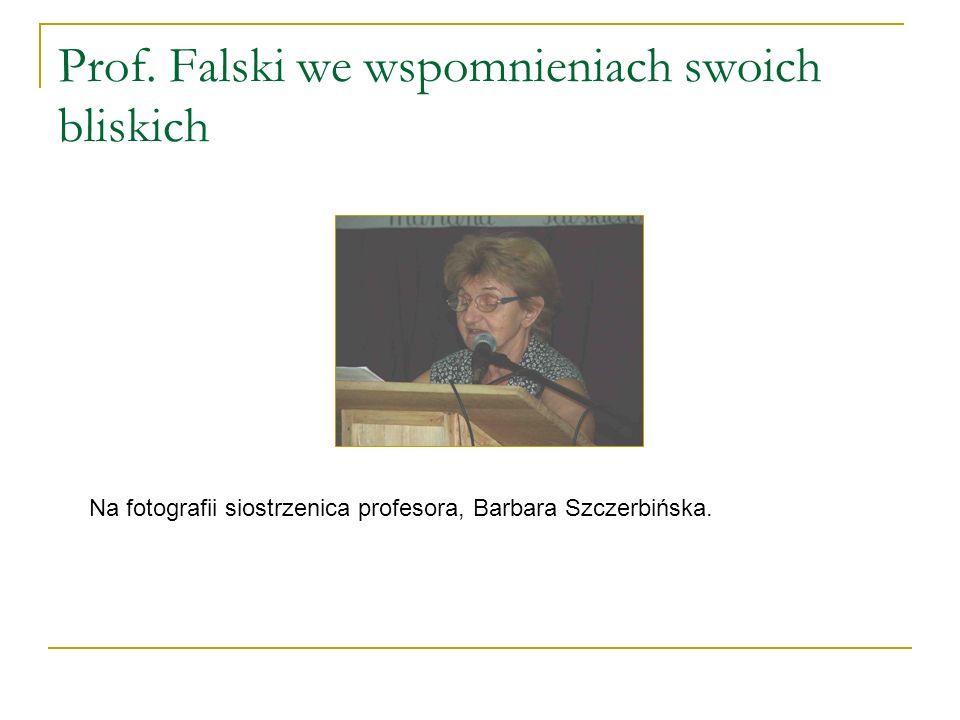 Prof. Falski we wspomnieniach swoich bliskich