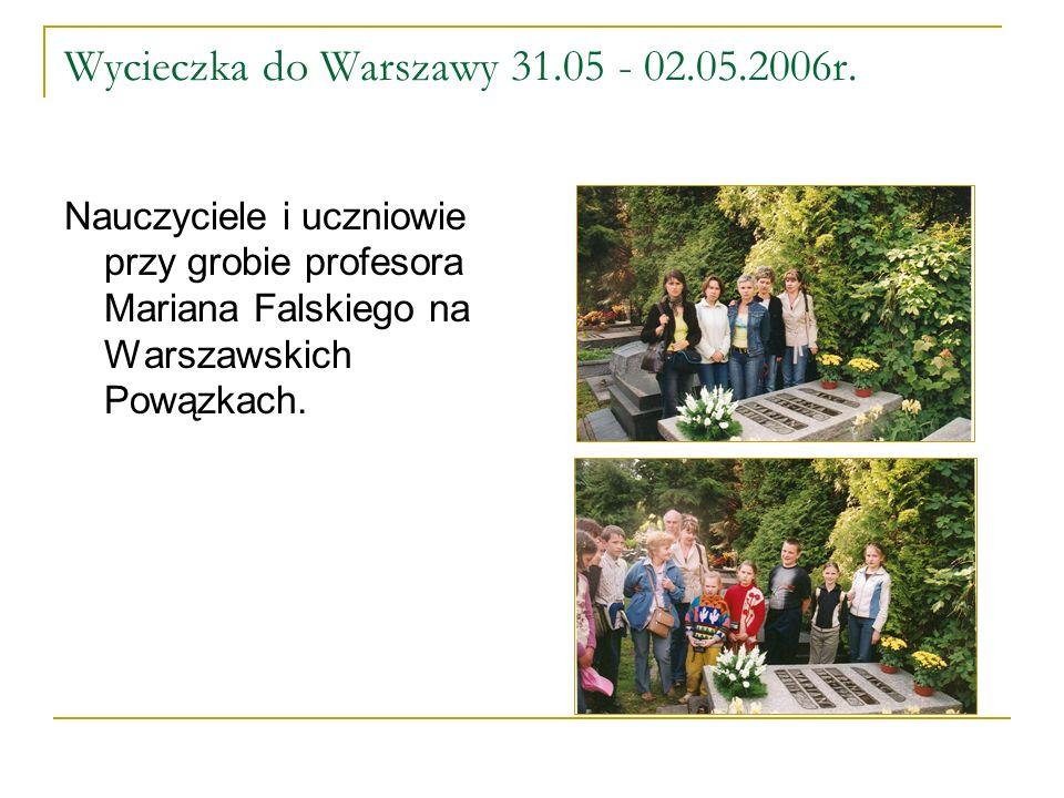 Wycieczka do Warszawy 31.05 - 02.05.2006r.