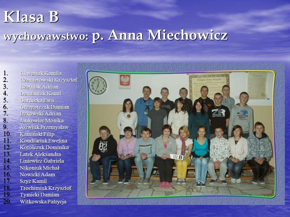Klasa B wychowawstwo: p. Anna Miechowicz
