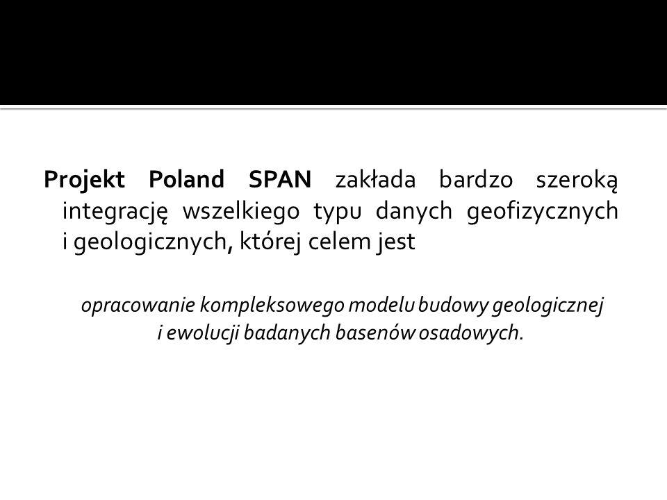 Projekt Poland SPAN zakłada bardzo szeroką integrację wszelkiego typu danych geofizycznych i geologicznych, której celem jest