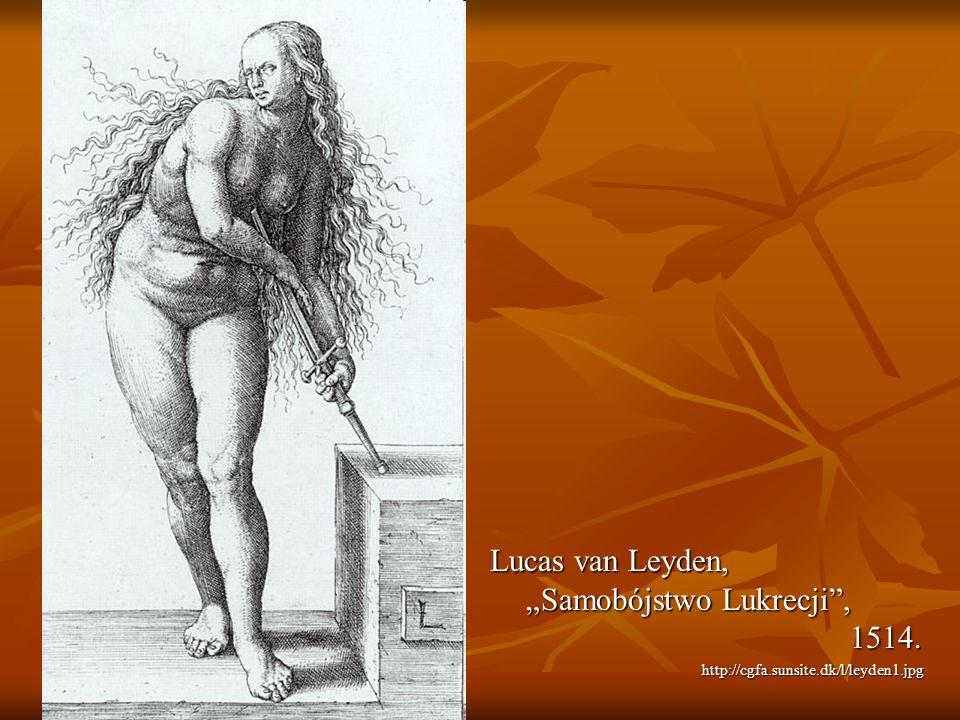 """Lucas van Leyden, """"Samobójstwo Lukrecji , 1514."""