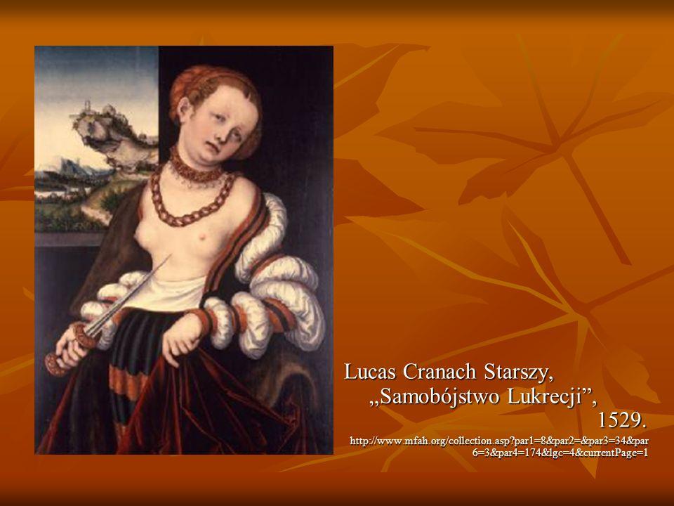 """Lucas Cranach Starszy, """"Samobójstwo Lukrecji , 1529."""