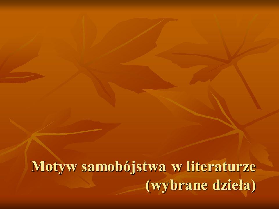 Motyw samobójstwa w literaturze (wybrane dzieła)