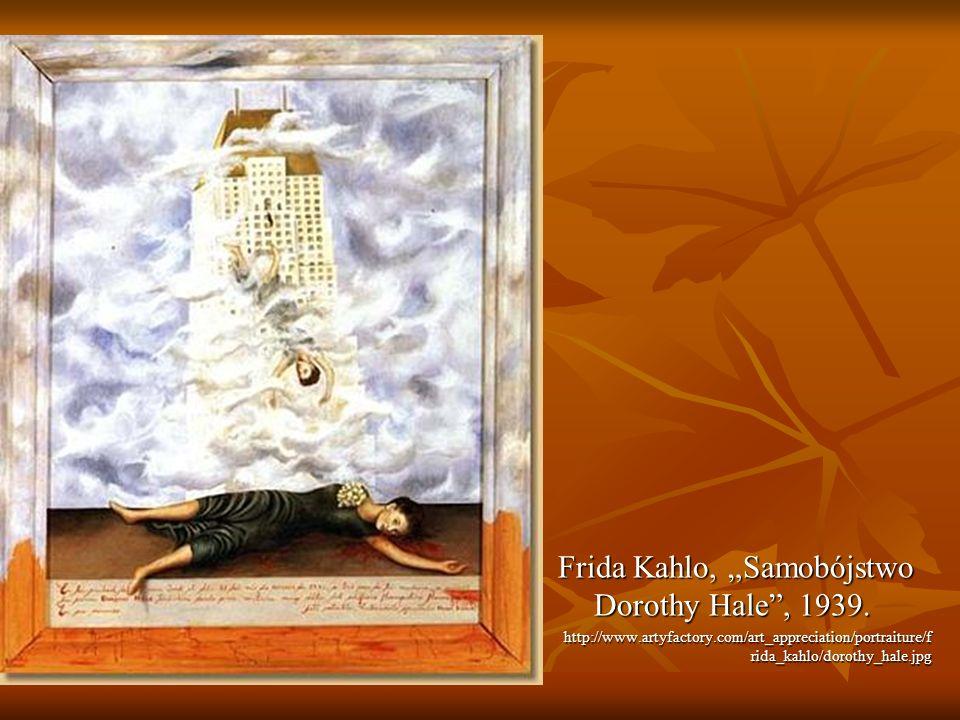 "Frida Kahlo, ""Samobójstwo Dorothy Hale , 1939."