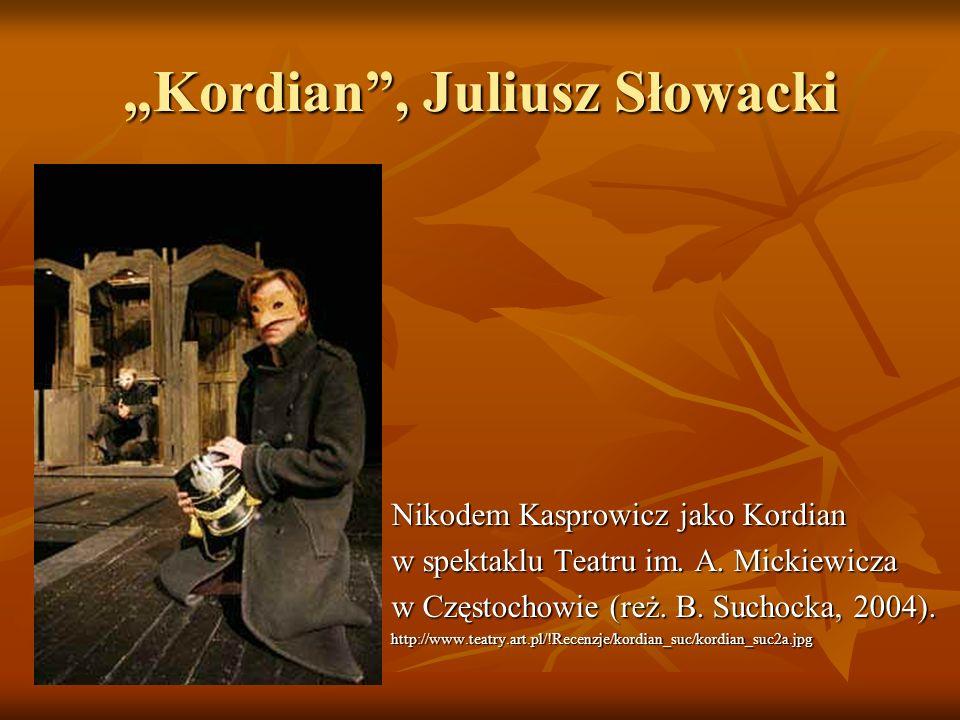 """Kordian , Juliusz Słowacki"