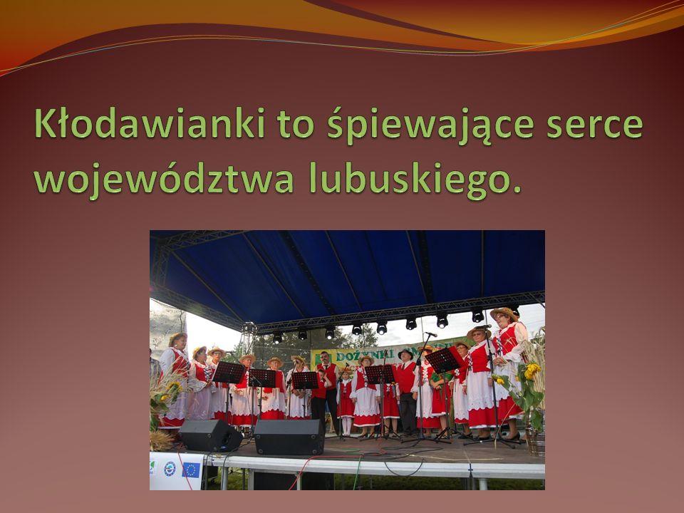 Kłodawianki to śpiewające serce województwa lubuskiego.
