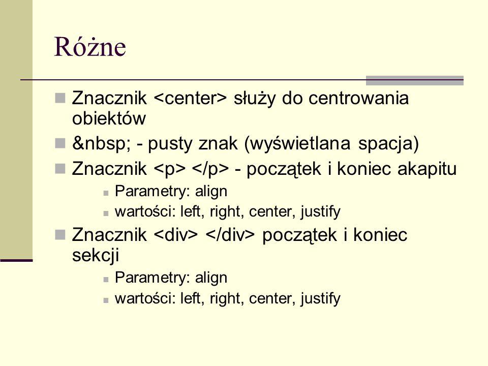 Różne Znacznik <center> służy do centrowania obiektów