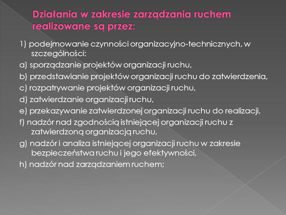 Działania w zakresie zarządzania ruchem realizowane są przez: