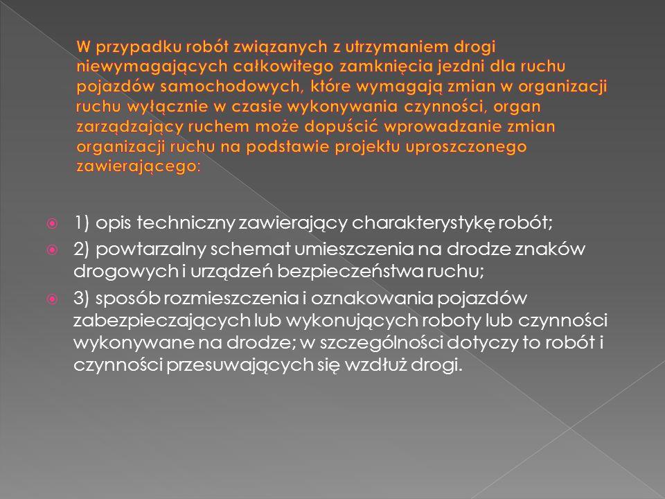 1) opis techniczny zawierający charakterystykę robót;