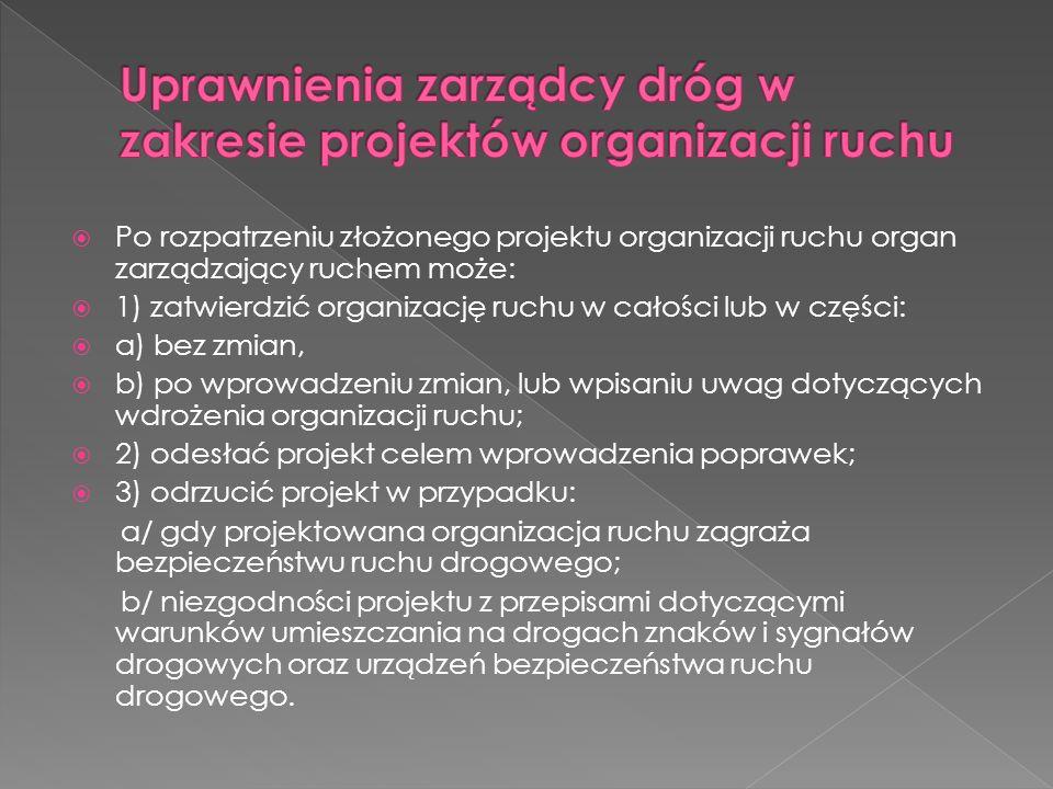 Uprawnienia zarządcy dróg w zakresie projektów organizacji ruchu