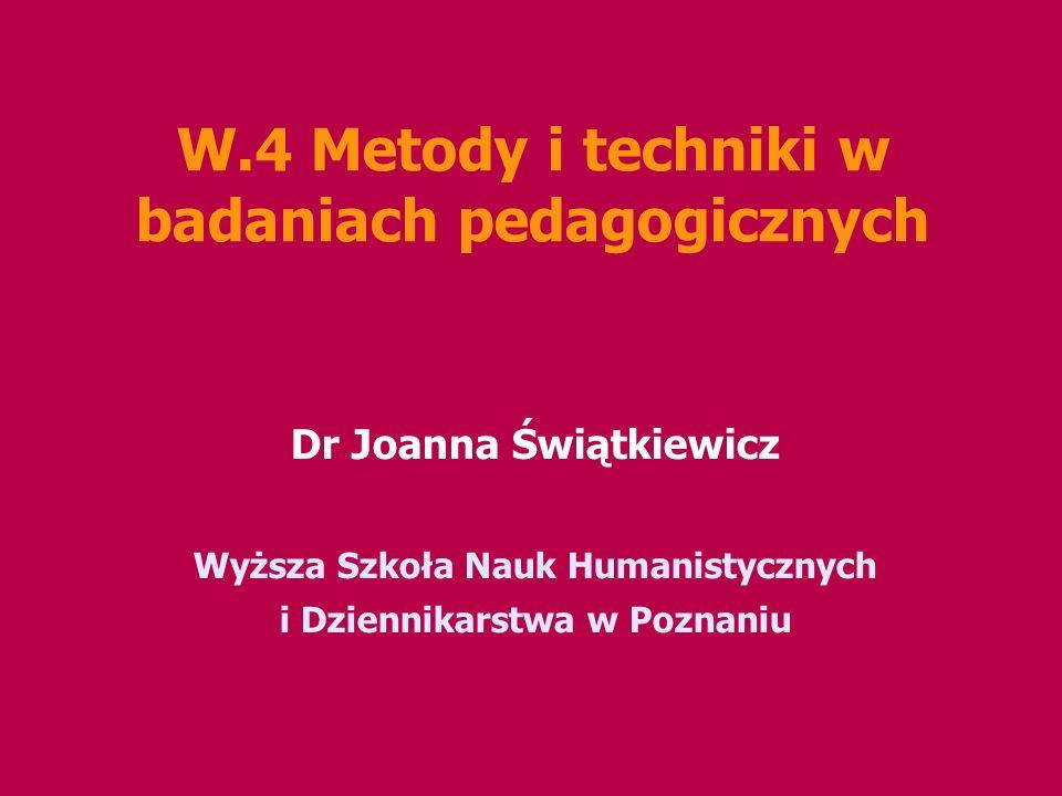 W.4 Metody i techniki w badaniach pedagogicznych
