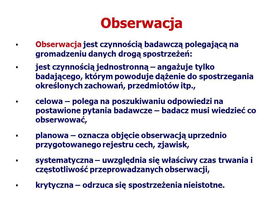 Obserwacja Obserwacja jest czynnością badawczą polegającą na gromadzeniu danych drogą spostrzeżeń: