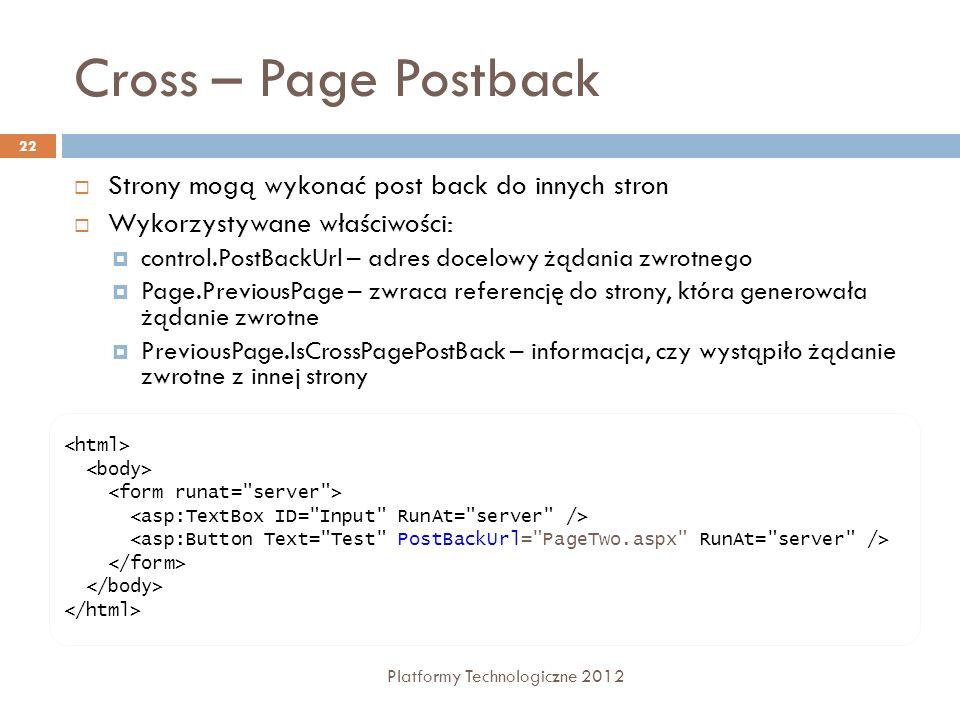 Cross – Page Postback Strony mogą wykonać post back do innych stron
