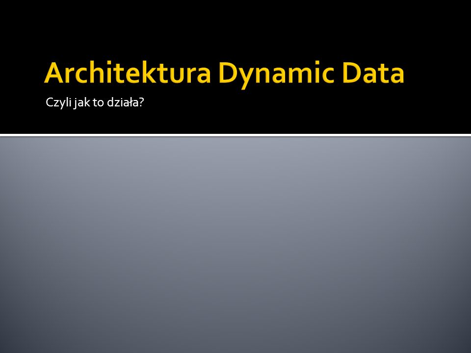 Architektura Dynamic Data