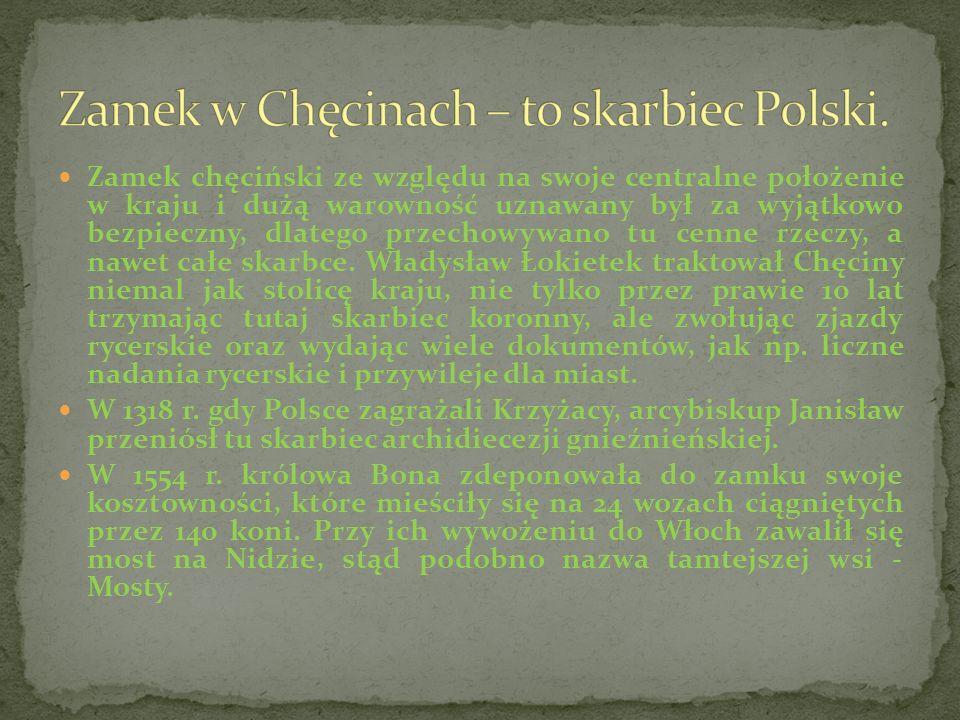 Zamek w Chęcinach – to skarbiec Polski.