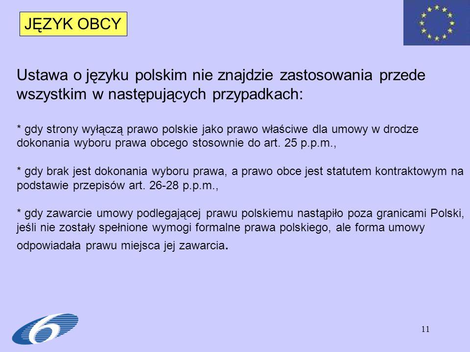 JĘZYK OBCY Ustawa o języku polskim nie znajdzie zastosowania przede wszystkim w następujących przypadkach: