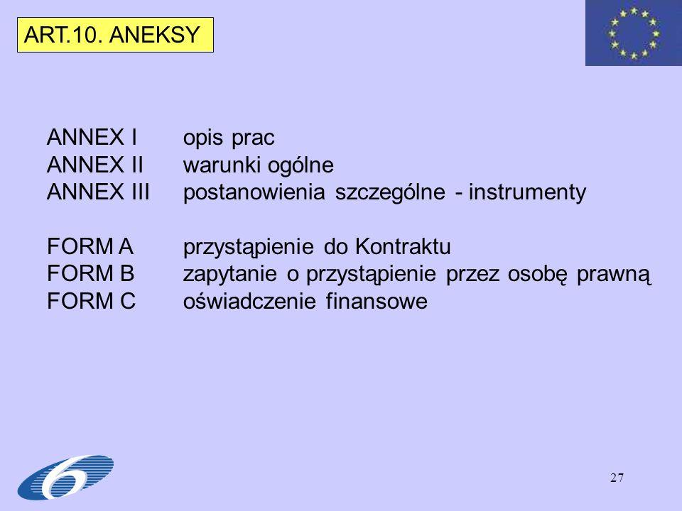 ART.10. ANEKSYANNEX I opis prac. ANNEX II warunki ogólne. ANNEX III postanowienia szczególne - instrumenty.