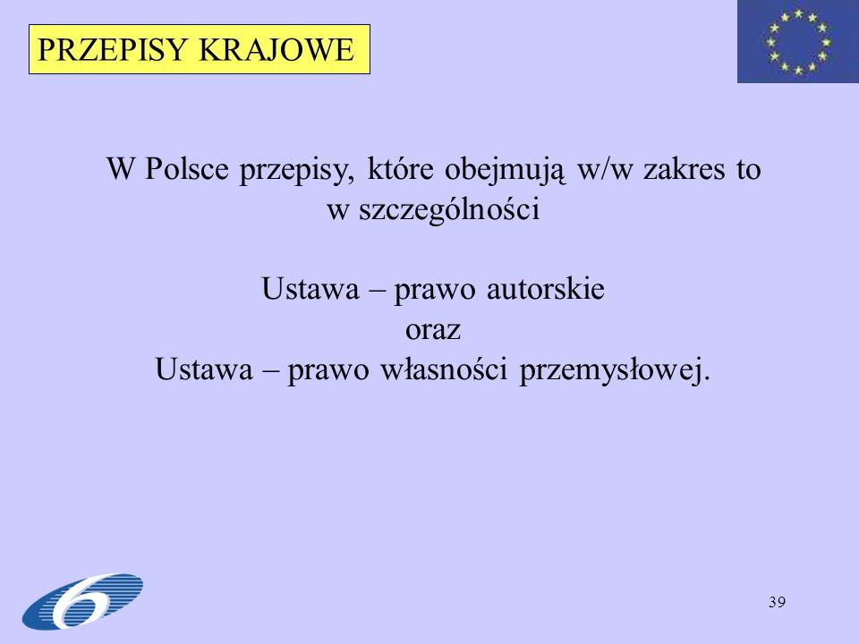 W Polsce przepisy, które obejmują w/w zakres to w szczególności