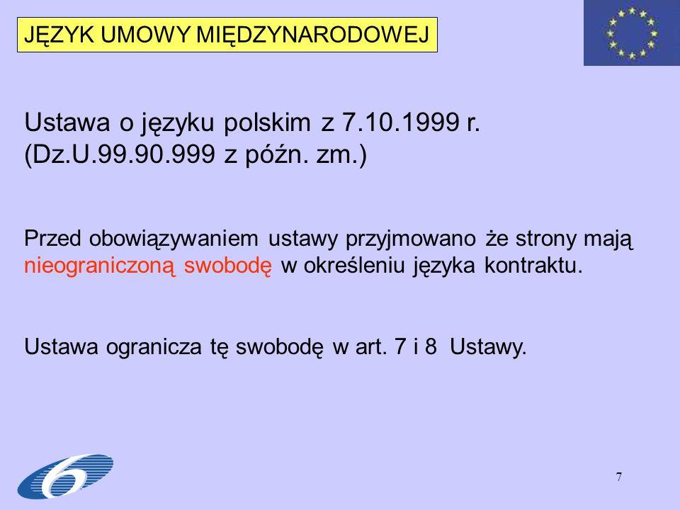 Ustawa o języku polskim z 7.10.1999 r. (Dz.U.99.90.999 z późn. zm.)