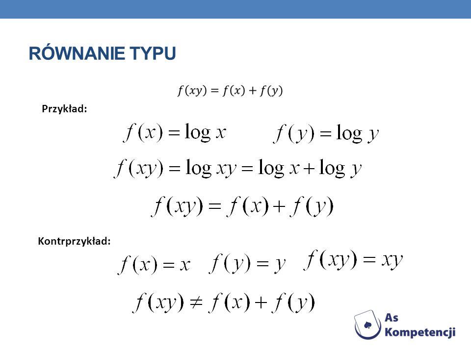 Równanie typu Przykład: Kontrprzykład:
