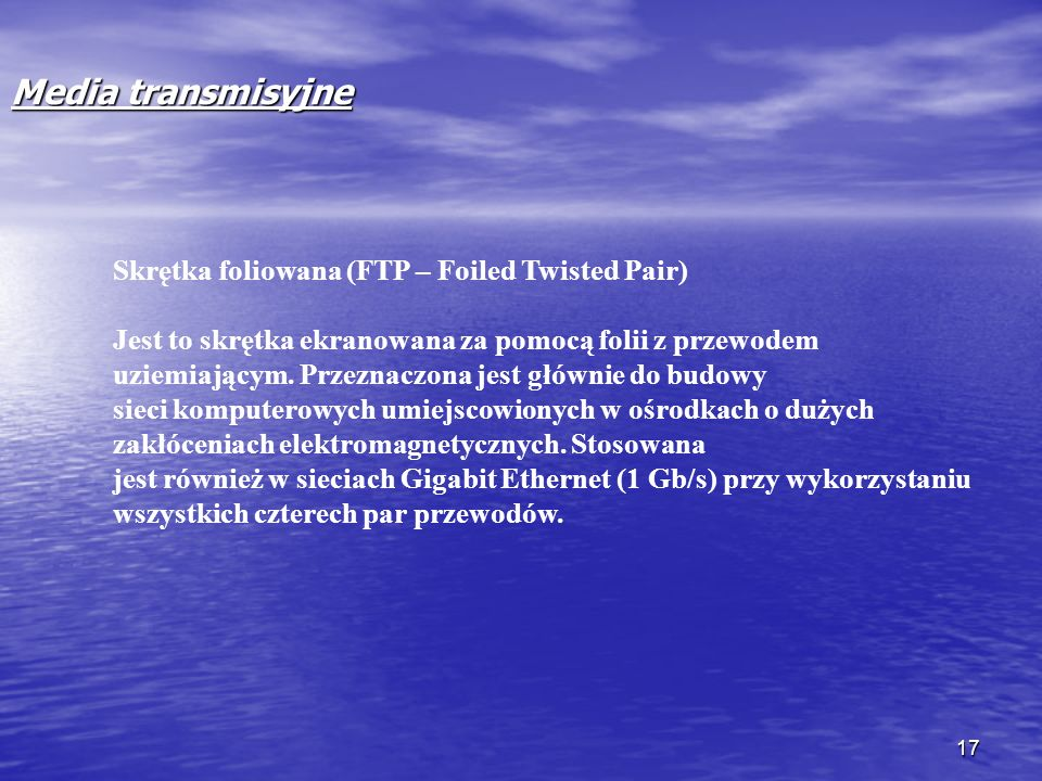 Media transmisyjne Skrętka foliowana (FTP – Foiled Twisted Pair)