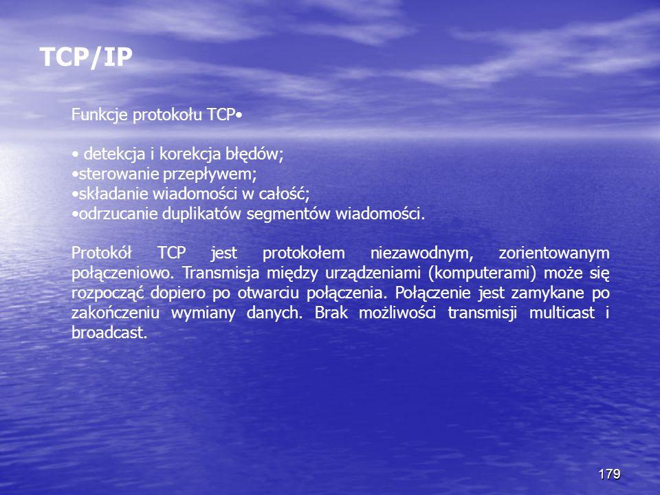 TCP/IP Funkcje protokołu TCP• • detekcja i korekcja błędów;
