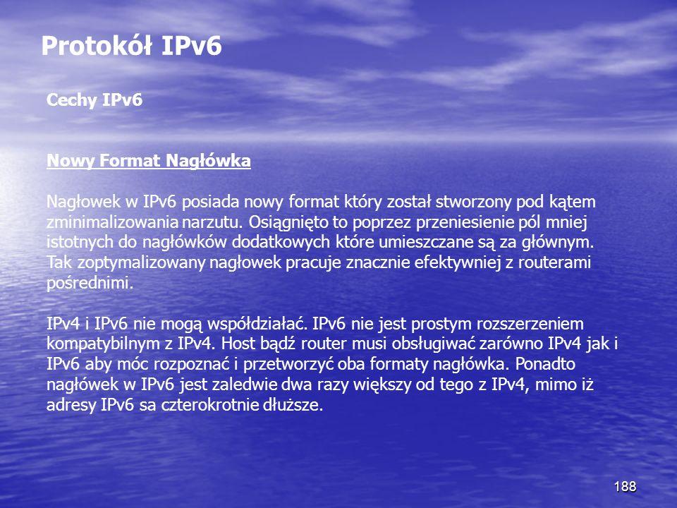 Protokół IPv6 Cechy IPv6 Nowy Format Nagłówka