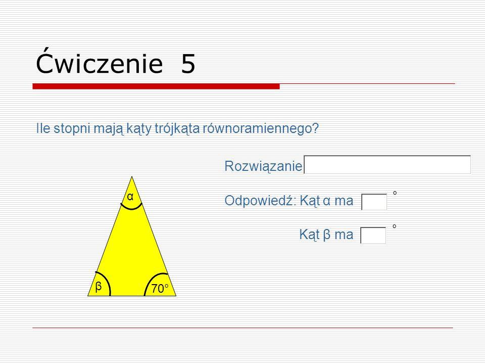 Ćwiczenie 5 Ile stopni mają kąty trójkąta równoramiennego Rozwiązanie