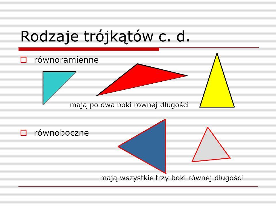Rodzaje trójkątów c. d. równoramienne równoboczne