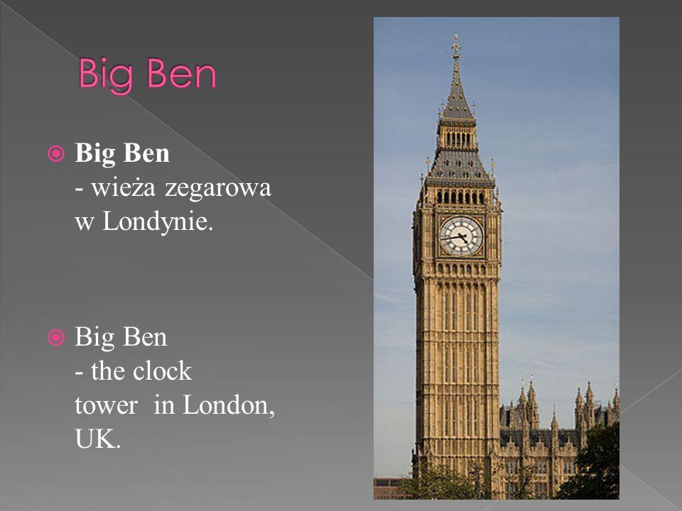 Big Ben Big Ben - wieża zegarowa w Londynie.