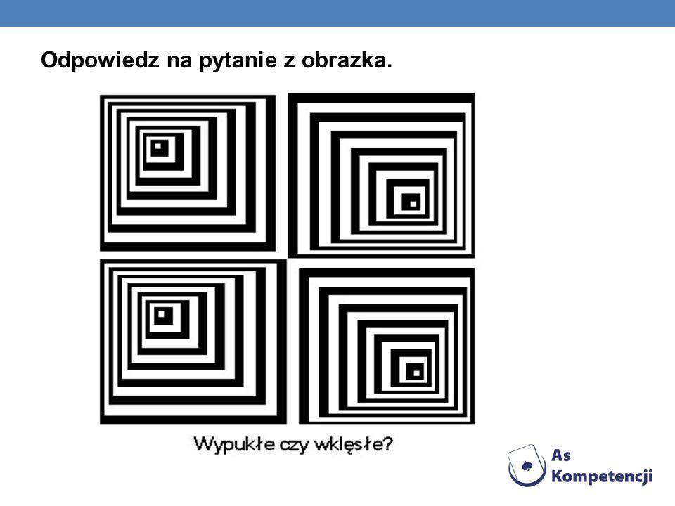 Odpowiedz na pytanie z obrazka.