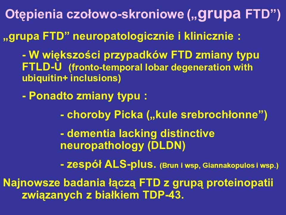 """Otępienia czołowo-skroniowe (""""grupa FTD )"""