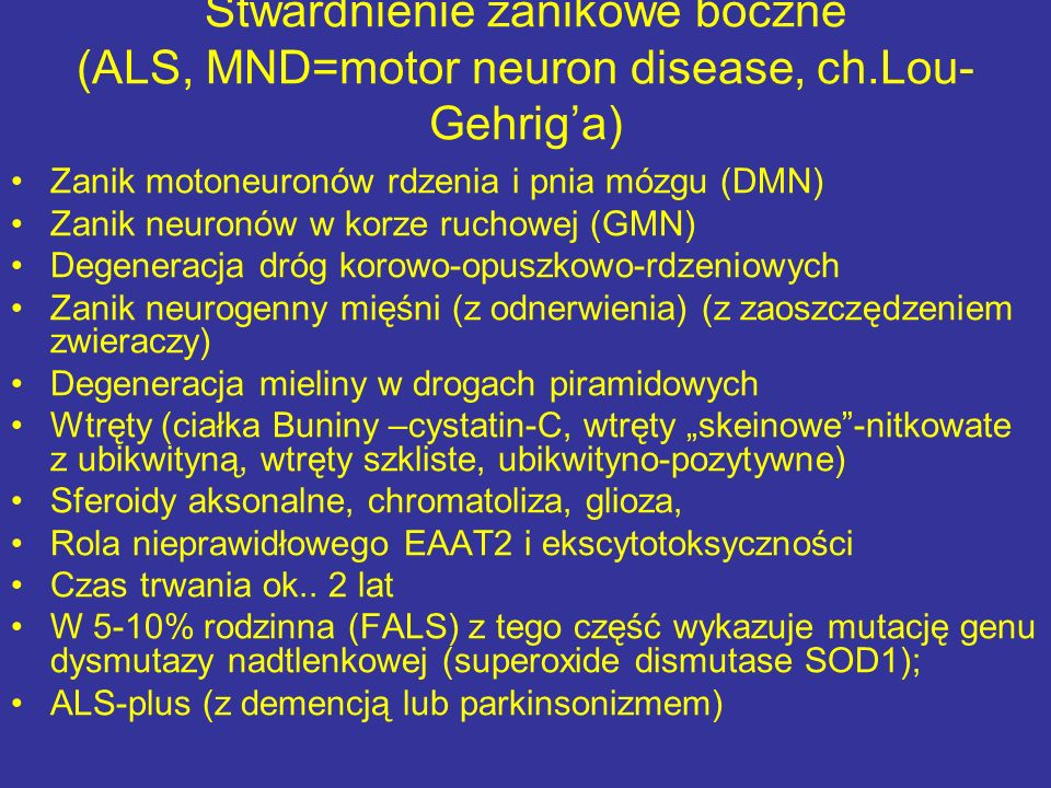 Stwardnienie zanikowe boczne (ALS, MND=motor neuron disease, ch
