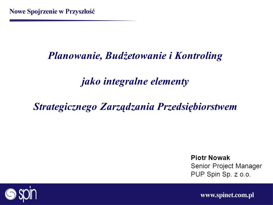 Planowanie, Budżetowanie i Kontroling jako integralne elementy Strategicznego Zarządzania Przedsiębiorstwem