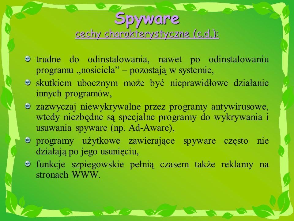 Spyware cechy charakterystyczne (c.d.):