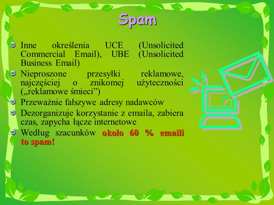 SpamInne określenia UCE (Unsolicited Commercial Email), UBE (Unsolicited Business Email)