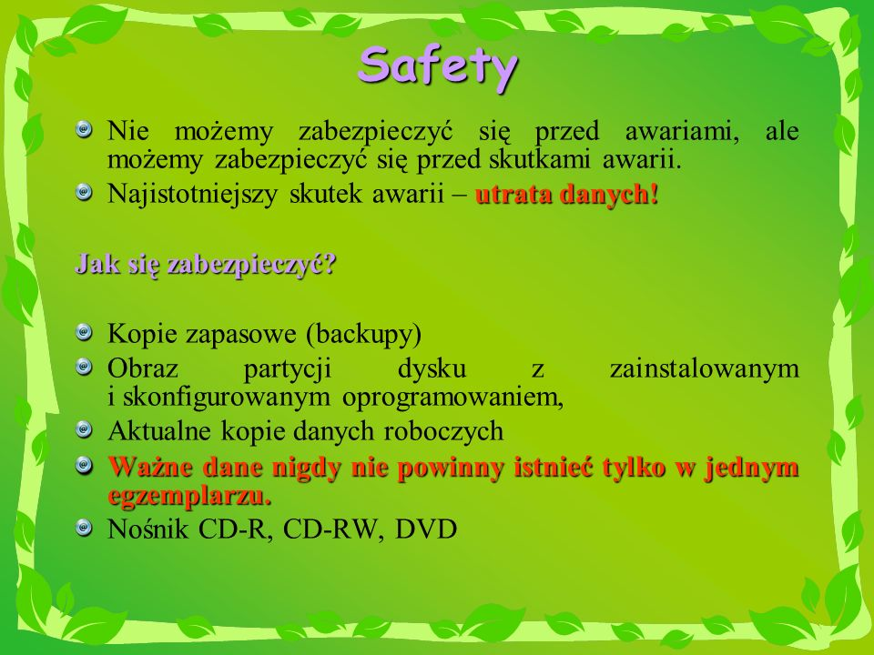 SafetyNie możemy zabezpieczyć się przed awariami, ale możemy zabezpieczyć się przed skutkami awarii.