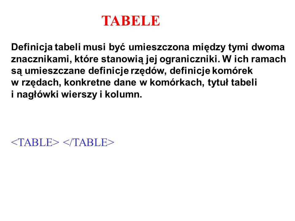 TABELE <TABLE> </TABLE>