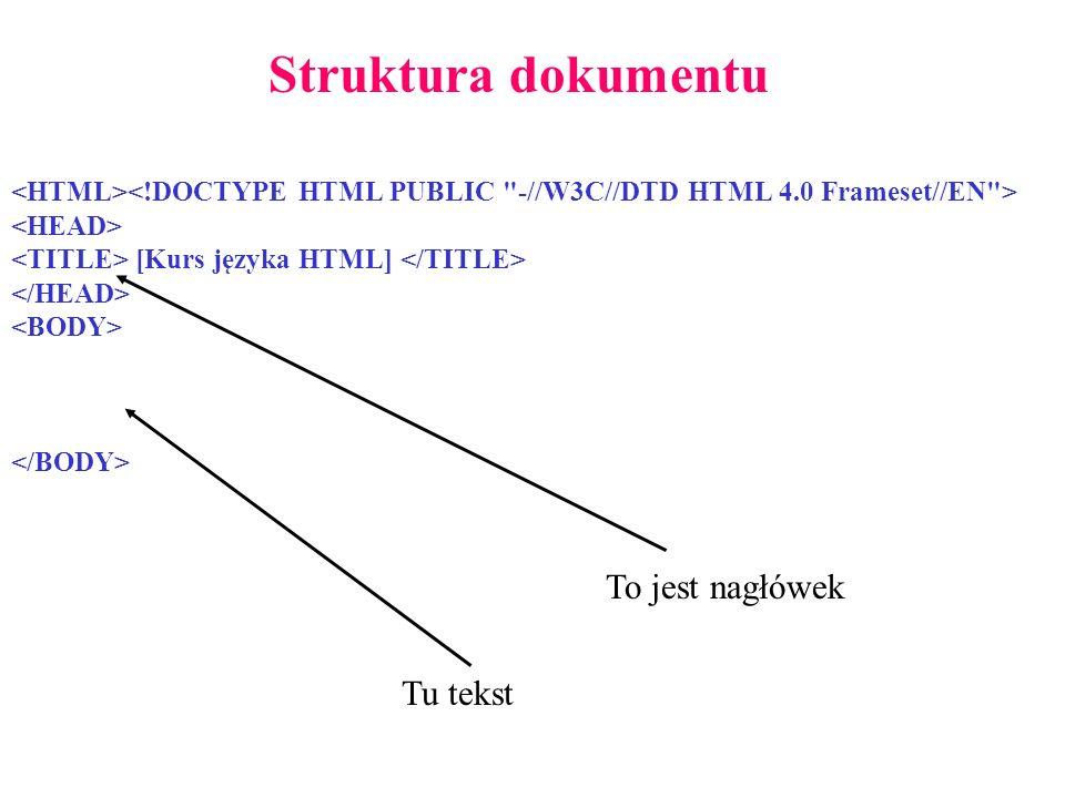 Struktura dokumentu To jest nagłówek Tu tekst