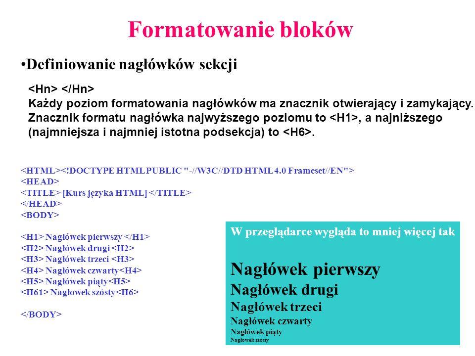 Formatowanie bloków Nagłówek pierwszy Definiowanie nagłówków sekcji