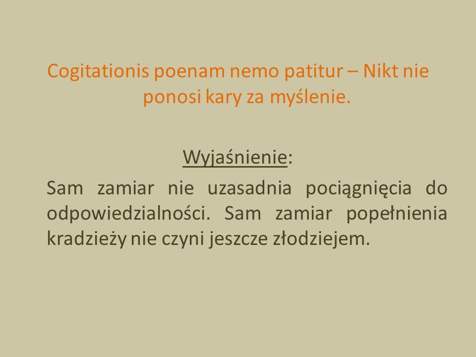 Cogitationis poenam nemo patitur – Nikt nie ponosi kary za myślenie