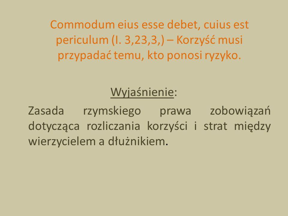 Commodum eius esse debet, cuius est periculum (I