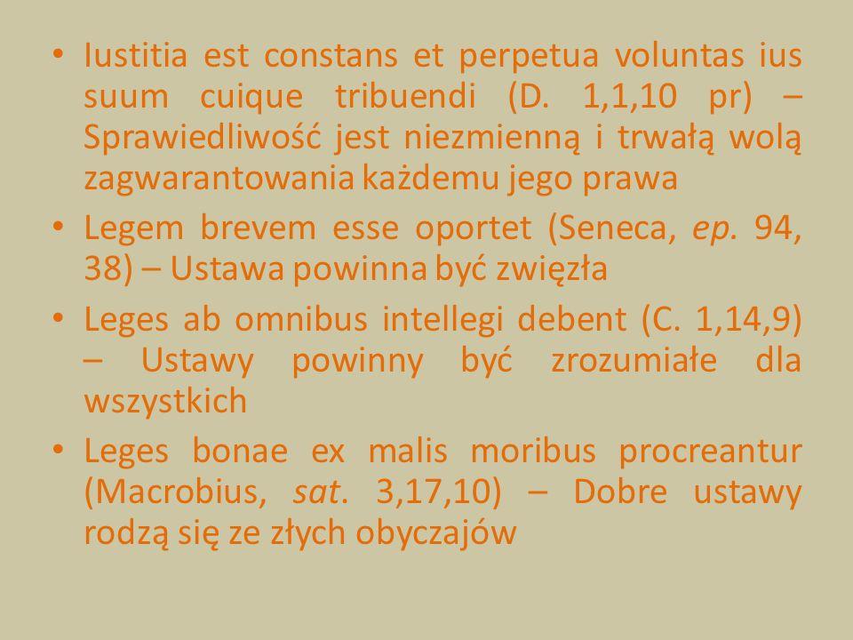 Iustitia est constans et perpetua voluntas ius suum cuique tribuendi (D. 1,1,10 pr) – Sprawiedliwość jest niezmienną i trwałą wolą zagwarantowania każdemu jego prawa