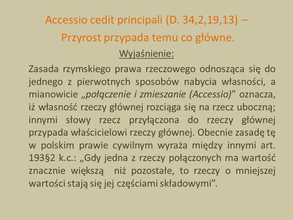 Accessio cedit principali (D. 34,2,19,13) –