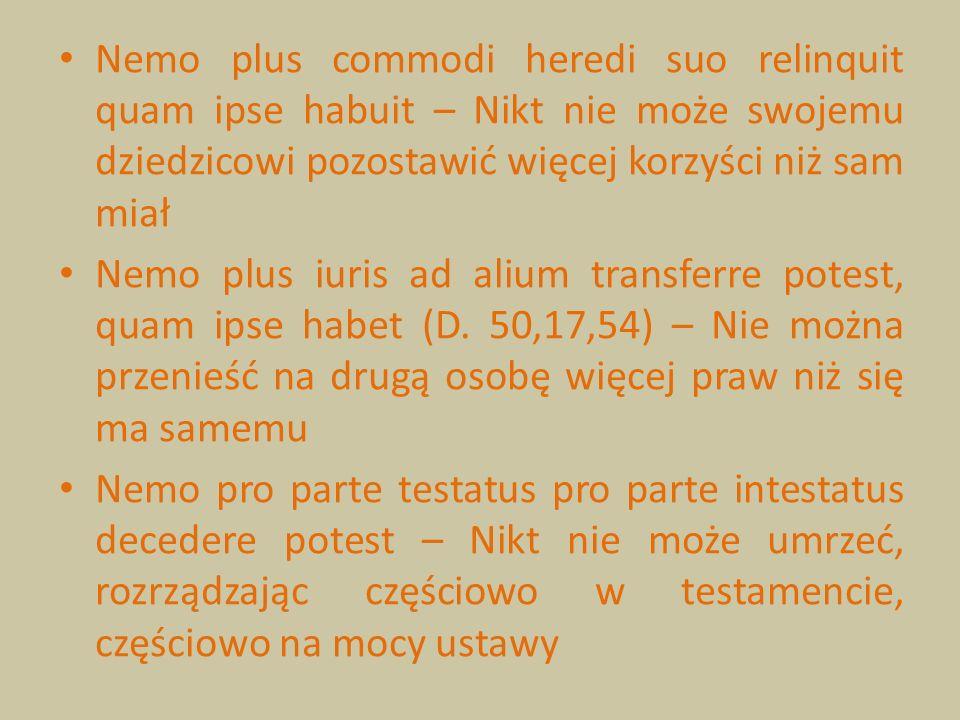 Nemo plus commodi heredi suo relinquit quam ipse habuit – Nikt nie może swojemu dziedzicowi pozostawić więcej korzyści niż sam miał