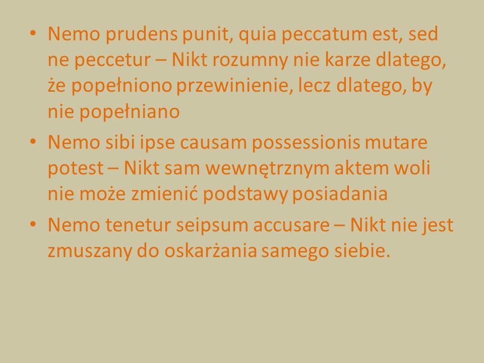 Nemo prudens punit, quia peccatum est, sed ne peccetur – Nikt rozumny nie karze dlatego, że popełniono przewinienie, lecz dlatego, by nie popełniano