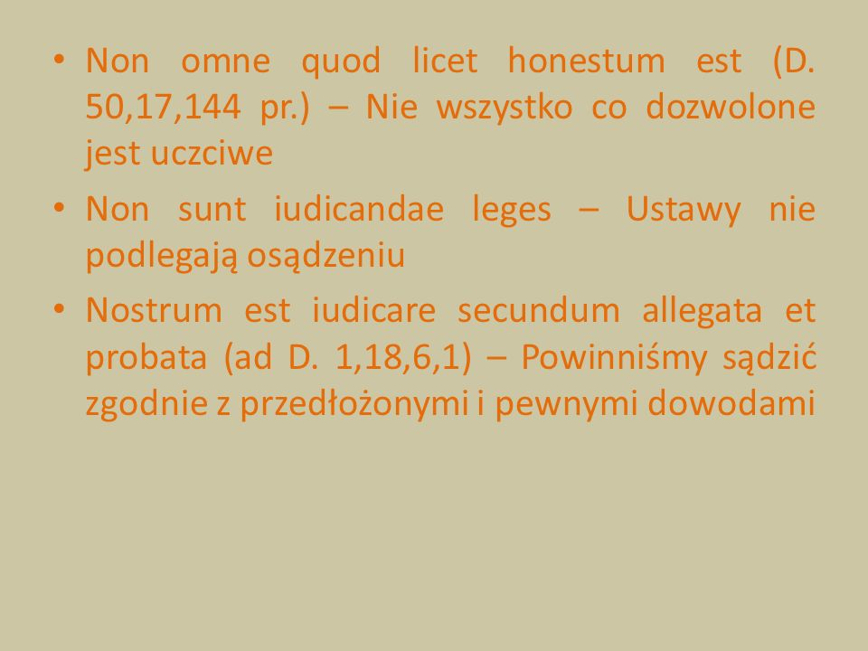 Non omne quod licet honestum est (D. 50,17,144 pr