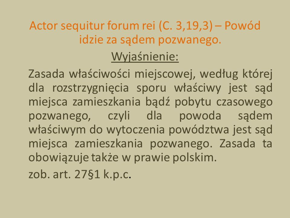 Actor sequitur forum rei (C. 3,19,3) – Powód idzie za sądem pozwanego