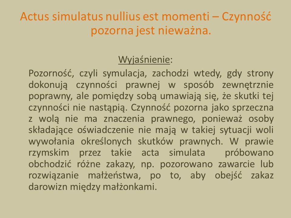 Actus simulatus nullius est momenti – Czynność pozorna jest nieważna.